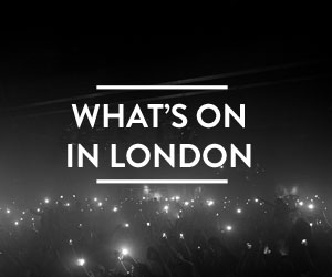 What's On in London