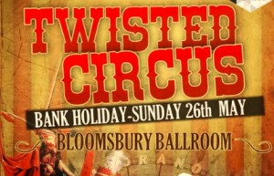 Twisted Circus @ Bloomsbury Ballroom