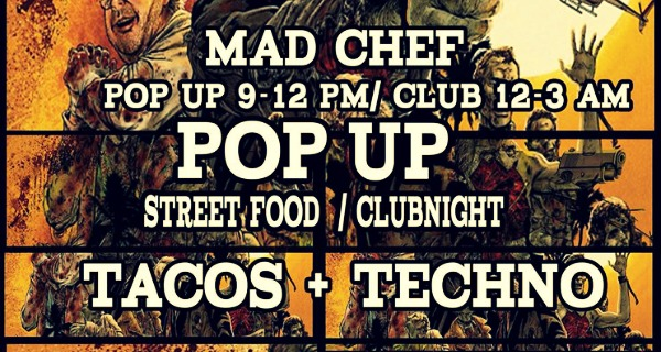Mad Chef Tacos & Techno Pop Up