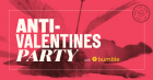 Anti-Valentine's Party with Bumble