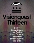 Visionquest Thirteen