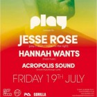 Play presents Jesse Rose and Hannah Wants @ Gorilla