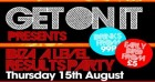 Get On It: Ibiza A Level Results Party