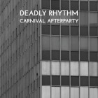 Deadly Rhythm Carnival Afterparty