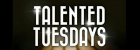 Talented Tuesdays