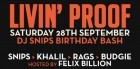 Livin' Proof - DJ Snips Bday Bash