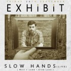 EXHibiT Presents: Slow Hands / Lauren Lo Sung / MATTiGAAN