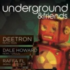 The Underground & Friends W/ Deetron