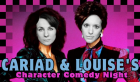 Cariad & Louise's Character Comedy Night