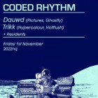 Coded Rhythm Present: Dauwd, Trikk Boy, Boy Nukem
