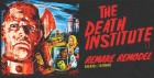 The Death Institute With Remake Remodel and Death Jam