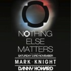 Nothing Elses Matters W/ Mark Knight and Danny Howard