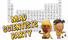 Mad Scientists Party