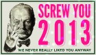 Screw You 2013!