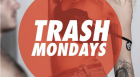 Trash Mondays