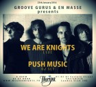 We Are Knights LIVE with Push Music DJ Set