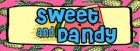 Sweet & Dandy