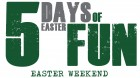 5 Days of Easter Fun