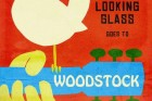 The Looking Glass Goes to Woodstock