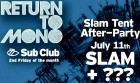 Return To Mono: Slam Tent After Party