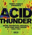 Terry Farley presents Acid Thunder with Marshall Jefferson