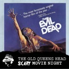 SCARY MOVIE NIGHT - EVIL DEAD