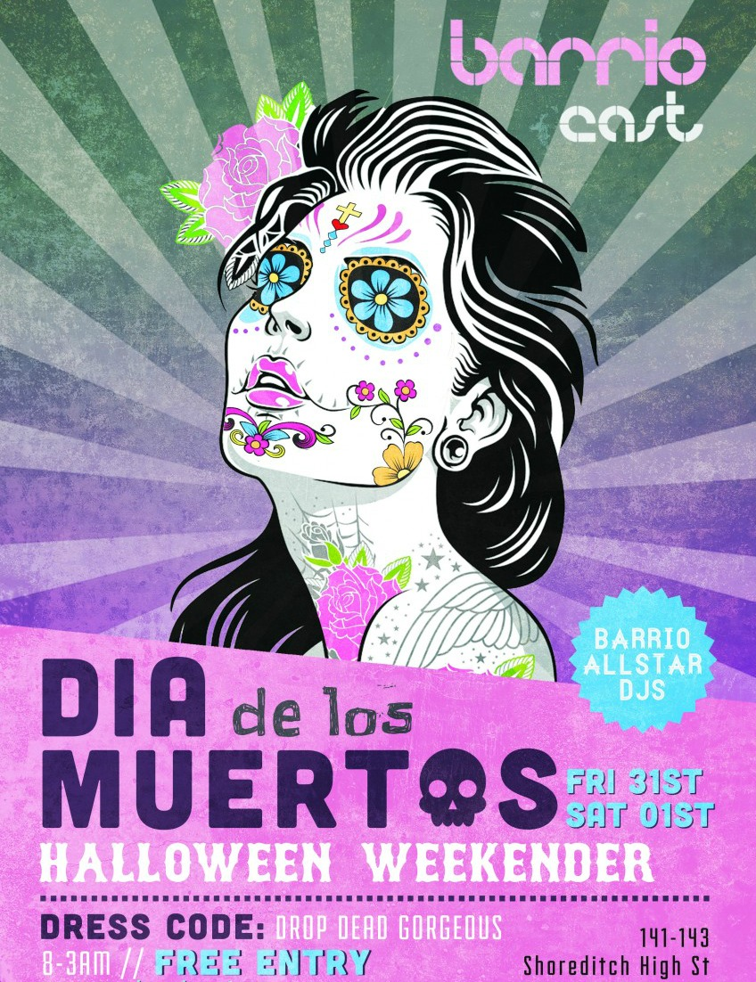 Barrio Shoreditch: DIA DE LOS MUERTOS / Halloween Weekender