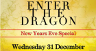 Enter The Dragon New Year's Eve Special