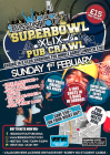 Super Bowl XLIX Pub Crawl (Ending at a bar & club showing the game!)