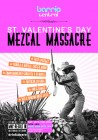 St. Valentines Day Mezcal Massacre @ BARRIO CENTRAL
