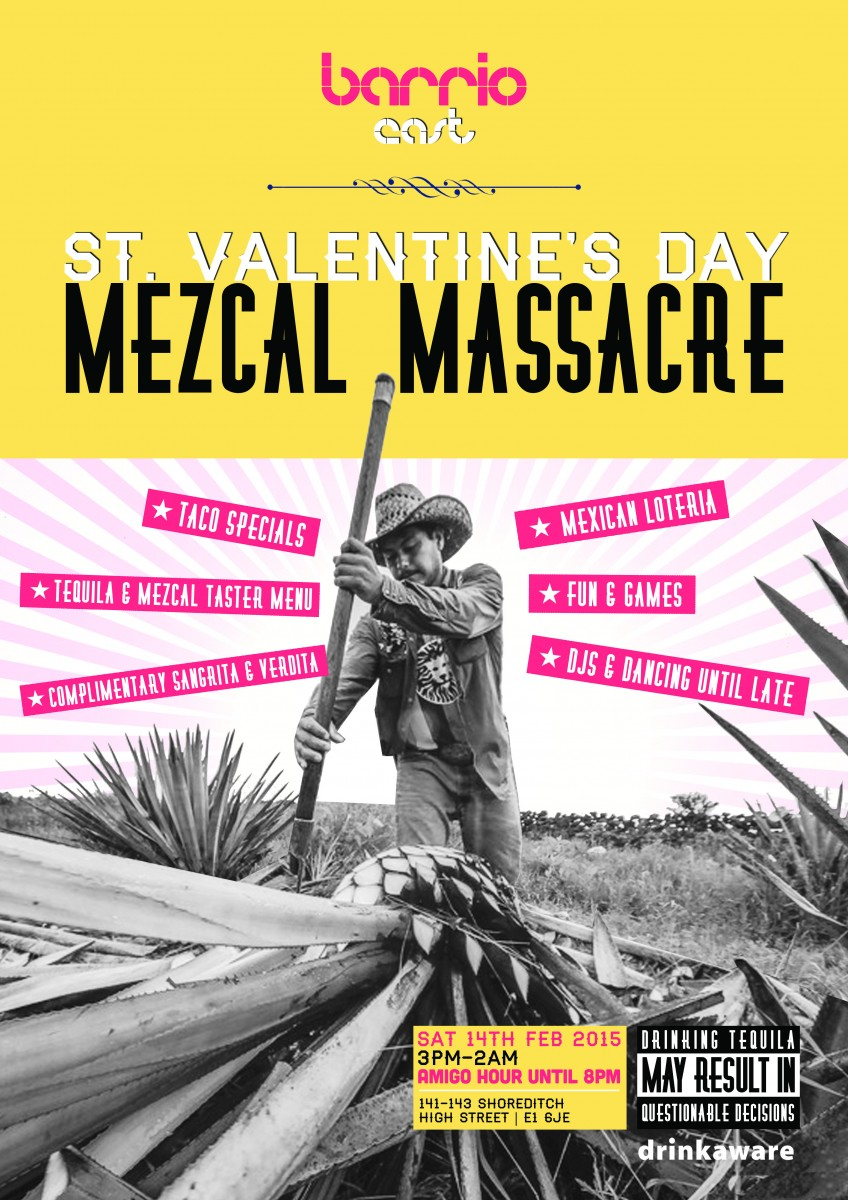 Barrio Shoreditch: St. Valentines Day Mezcal Massacre @ BARRIO EAST Barrio