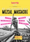 St. Valentines Day Mezcal Massacre @ BARRIO EAST