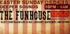 Deeper Sounds Presents the Funhouse @ XOLO