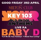 Key 103 Old Skool & Anthems with Baby D