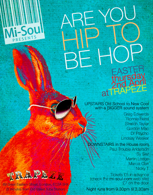 Trapeze Bar Shoreditch: Mi-Soul Presents Are You Hip To Be Hop