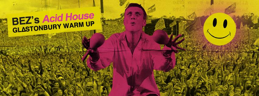 Bez's Acid House Party: Glastonbury Warm Up