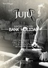 JuJu Chelsea Bank Holiday Summer Special