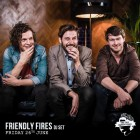 Friendly Fires (DJ Set)