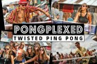 PONGPLEXED - Twisted Ping Pong - A Full day of music and Ping Pong + Free Drink