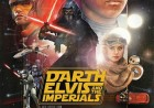 Darth Elvis & the Imperials + Miss The Occupier