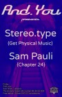 And.You presents Stereo.Type & Sam Pauli