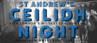 Ceilidh Nights - St Andrew's Special