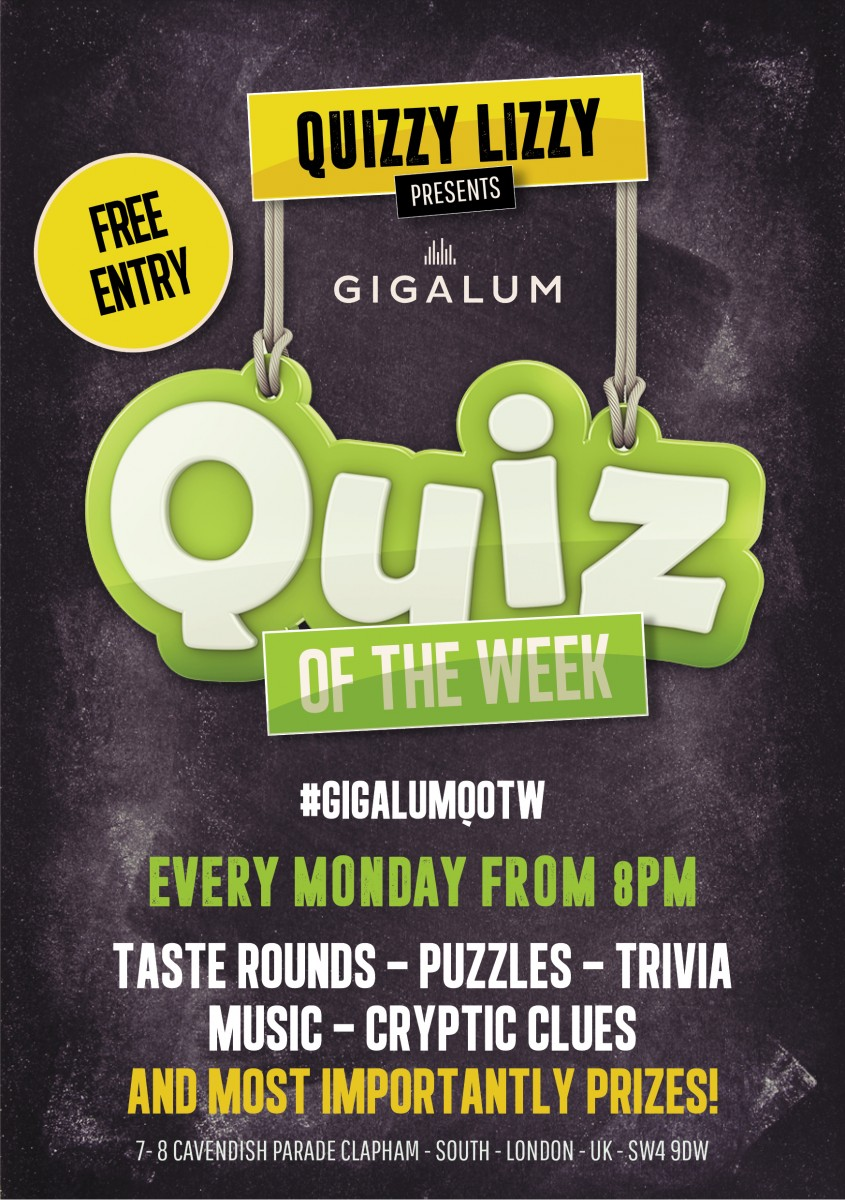 Quiz of the week at Gigalum  - Every Monday Night