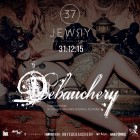 NYE Debauchery @ 37 Jewry London