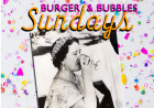 Burger & Bubbles Sundays
