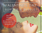 Valentine's Day Burger & Bubbles