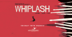 Film and Live Music: WHIPLASH