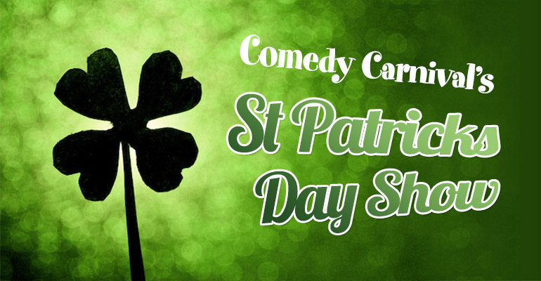 Comedy Carnival's St Patrick's Day Show