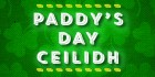 Paddy's Day Ceilidh