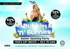 Bubbles 'n' Bunnies: Easter Opening Party
